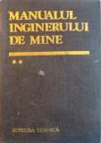 MANUALUL INGINERULUI DE MINE, VOL. II de ARON POPA, 1985