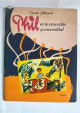Phil Si Crocodilul - Claude Morand - 1980 - Editie Bilingva (FRANCEZA / ROMANA)