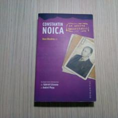 CONSTANTIN NOICA in Arhiva Securitatii - Dora Mezdrea - Humanitas, 2009, 505 p.