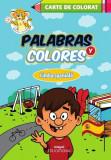 Palabras y colores. Carte de colorat. Limba spaniolă