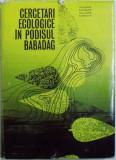 CERCETARI ECOLOGICE IN PODISUL BABADAG sub redactia lui I. POPESCU - ZELETIN , 1971 Autor: I. POPESCU - ZELETIN