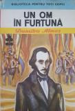 UN OM IN FURTUNA - Dumitru Almas (Biblioteca pentru toti copiii)