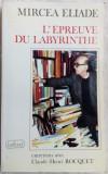 MIRCEA ELIADE-L'EPREUVE DU LABYRINTHE:ENTRETIENS AVEC CLAUDE-HENRI ROCQUET(1978)