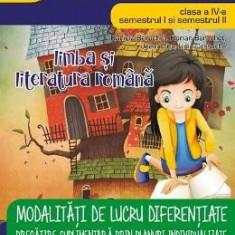 Limba romana - Clasa 4. Sem. I + II - Modalitati de lucru diferentiate - Daniela Berechet
