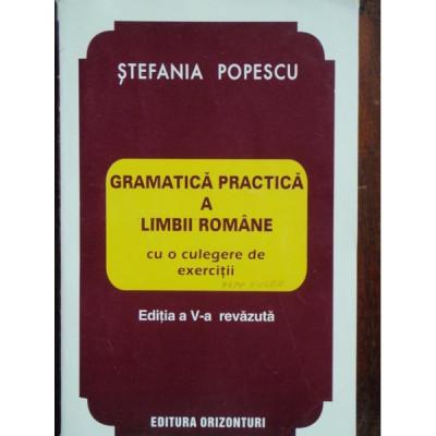 GRAMATICA PRACTICA A LIMBII ROMANE - STEFANIA POPESCU foto