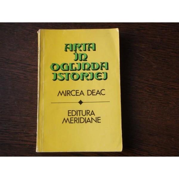 ARTA IN OGLINDA ISTORIEI - MIRCEA DEAC