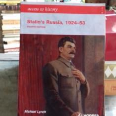 STALIN'S RUSSIA, 1924-53 - MICHAEL LYNCH (RUSIA SUB CONDUCEREA LUI STALIN)