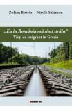 Eu in Romania ma simt strain. Vieti de imigrant in Grecia - Zoltan Rostas. Nicole Salamon