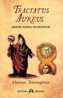 Tractatus Aureus - Tratatul de Aur al lui Hermes despre Piatra Filosofilor foto