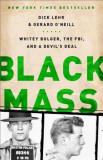 Black Mass: Whitey Bulger, the FBI, and a Devil's Deal, Paperback