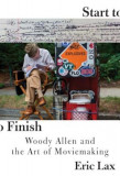 Start to Finish: Woody Allen and the Art of Moviemaking, Hardcover
