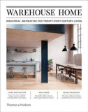 Warehouse Home: Industrial Inspiration for Twenty-First-Century Living, Hardcover