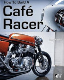 How to Build a Cafe Racer, Paperback