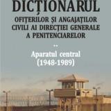 Dictionarul ofiterilor si angajatilor civili ai Directiei Generale a Penitenciarelor. Aparatul central (1948-1989), Vol. 2, polirom
