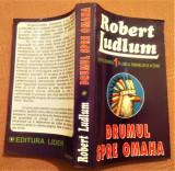 Drumul Spre Omaha. Editura Lider, 1992 - Robert Ludlum