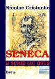 Seneca ii scrie lui Iisus