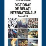 Dictionar de relatii internationale. Secolul XX, polirom