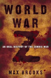 World War Z: An Oral History of the Zombie War, Hardcover