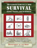 The Ultimate Guide to U.S. Army Survival: Skills, Tactics, and Techniques, Paperback