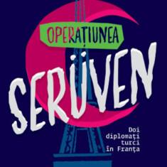 Operatiunea Seruven. Doi diplomati turci la Paris