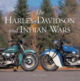 The Harley-Davidson and Indian Wars, Hardcover