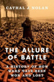 The Allure of Battle: A History of How Wars Have Been Won and Lost, Hardcover