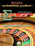 Ruleta - probabilitati, profituri: Matematica pariurilor complexe