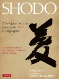 Shodo: The Quiet Art of Japanese Zen Calligraphy; Learn the Wisdom of Zen Through Traditional Brush Painting, Hardcover