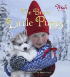 The Brave Little Puppy (a Wish Book), Hardcover