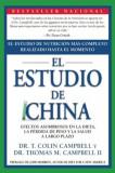 El Estudio de China: Efectos Asombrosos en la Dieta, la Perdida de Peso y la Salud A Largo Plazo, Paperback