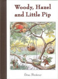 Woody, Hazel, and Little Pip, Hardcover