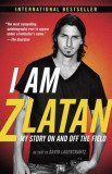 I Am Zlatan: My Story on and Off the Field, Paperback
