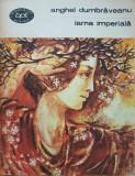 IARNA IMPERIALA - Anghel Dumbraveanu