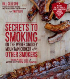 Secrets to Smoking on the Weber Smokey Mountain Cooker and Other Smokers: An Independent Guide with Master Recipes from a BBQ Champion, Paperback