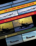 The 8th Army Air Force in Color: As Seen Through the Eyes of Kodak Film, Hardcover