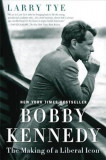 Bobby Kennedy: The Making of a Liberal Icon, Paperback
