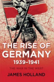 The Rise of Germany, 1939-1941: The War in the West, Volume One, Paperback