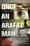 Once an Arafat Man: The True Story of How a PLO Sniper Found a New Life, Paperback