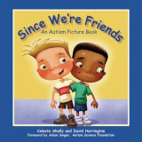 Since We're Friends: An Autism Picture Book, Hardcover