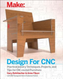 Design for Cnc: Furniture Projects and Fabrication Technique, Paperback