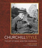Churchill Style: The Art of Being Winston Churchill, Hardcover