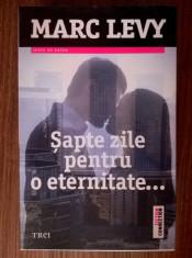Marc Levy - Sapte zile pentru o eternitate foto