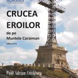 Crucea Eroilor de pe Muntele Caraiman - editia a II-a