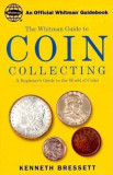 Whitman's Guide to Coin Collecting: A Beginner's Guide to the World of Coins, Paperback