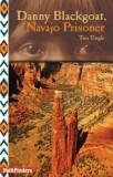 Danny Blackgoat, Navajo Prisoner, Paperback