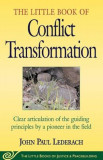 Little Book of Conflict Transformation: Clear Articulation of the Guiding Principles by a Pioneer in the Field, Paperback