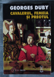 Georges Duby - Cavalerul, femeia și preotul (trad. de Petru Creția)