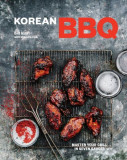 Korean BBQ: Master Your Grill in Seven Sauces, Hardcover