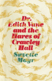 Dr. Edith Vane and the Hares of Crawley Hall, Paperback
