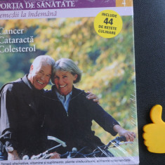 Portia de sanatate remedii la indemana Cancer Cataracta Colesterol vol 4